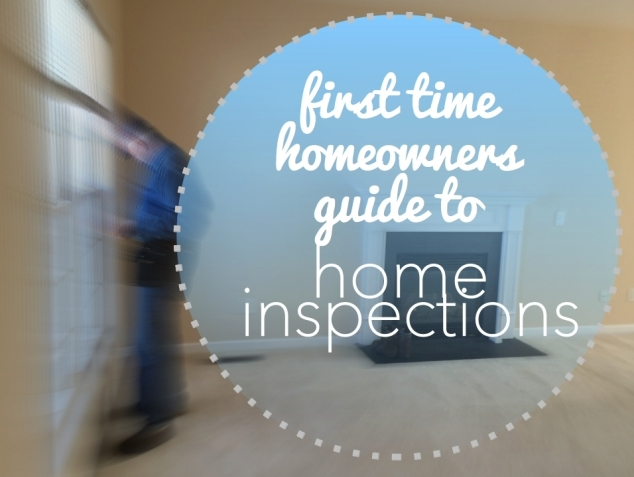 first time homeowners guide to home inspections